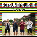 KETSUNOPOLIS 10 [CD+Blu-ray Disc]