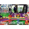 CDTVスーパーリクエストDVD~Every Little Thing~