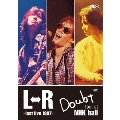 L⇔R Doubt tour at NHK hall~last live 1997~