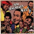 DO THE BLUES 45s! THE ULTIMATE BLUES 45s COLLECTION