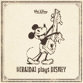 HIRAIDAI plays DISNEY