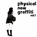 physical new graffiti vol.1
