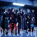 Deadly sin [CD+DVD]<TYPE-B>