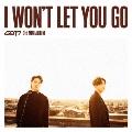 I WON'T LET YOU GO [CD+DVD+ブックレット]<初回生産限定盤B (JB & ヨンジェ ユニット盤)>