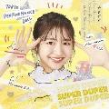 SUPER DUPER<期間生産限定浜崎香帆盤>