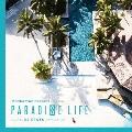 PARADISE LIFE mixed by DJ KENTA(ZZ PRODUCTION)