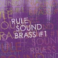 RULE SOUND BRASS#1