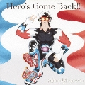 Hero's Come Back!!