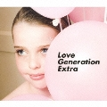 Love Generation Extra