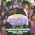 ミュージカル エア・ギア vs.BACCHUS Super Range Remix