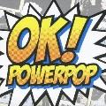 OK!POWERPOP<初回生産限定盤>