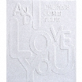 AND I LOVE YOU  [CD+DVD]<初回限定盤>