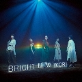 BRIGHT NEW WORLD [CD+DVD]<初回生産限定盤A>