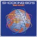 ショッキング 80S ハウス・ミックス vol.2