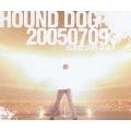 HOUND DOG 20050709 日本武道館帰還