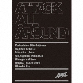 ATTACK ALL AROUND [2CD+2DVD]<完全生産限定盤>