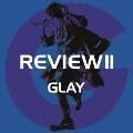 REVIEW II ~BEST OF GLAY~ [4CD+Blu-ray Disc]