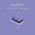 Soul Rain + Touch The World Instrumentals<限定生産盤>