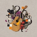 PLAYLIST [CD+Blu-ray Disc]<初回限定盤>