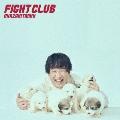 FIGHT CLUB [CD+Blu-ray Disc]<初回生産限定盤>