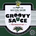 GROOVY SAUCE -Genovese-