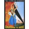 クロッシング・ザ・ブリッジ 〜サウンド・オブ・イスタンブール〜[VIBF-5193][DVD] 製品画像