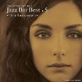 JAZZ BAR BEST + 5 -10th Anniversary-