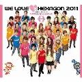 WE LOVE ヘキサゴン 2011 [CD+DVD+グッズ]<初回限定盤>