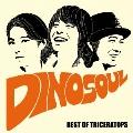 DINOSOUL -BEST OF TRICERATOPS- [CD+DVD]<通常盤>