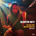 QUARTER NOTE ~The Main Man Special Band Live 2004-2011~