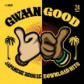 GWAAN GOOD-JAPANESE REGGAE DOWNLOAD HITS-