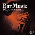 Bar Music 2014 Lost Relief Selection [CD+7inch]<初回限定盤>