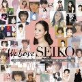 We Love SEIKO -35th Anniversary 松田聖子究極オールタイムベスト 50 Songs-<通常盤>