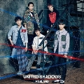UNITED SHADOWS (B) [CD+DVD]<初回限定盤>
