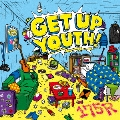 GET UP YOUTH!<初回限定盤>
