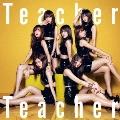 Teacher Teacher <Type C> [CD+DVD]<初回限定盤>
