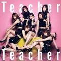 Teacher Teacher <Type A> [CD+DVD]<初回限定盤>