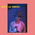 WAVE on WAVES [CD+DVD]