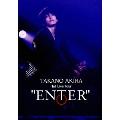 """高野洸 1st Live Tour """"ENTER""""<通常盤>"""