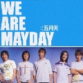 WE ARE MAYDAY