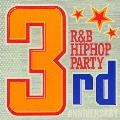 R&B/ヒップホップ・パーティー~サード・アニヴァーサリー~