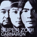 SUPER ZOO! [CCCD+DVD]<初回限定盤>