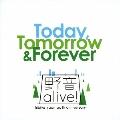 今日から未来へ (Today,Tomorrow&Forever)