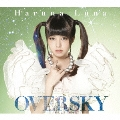 OVERSKY [CD+Blu-ray Disc+フォトブック]<初回生産限定盤>
