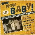 ワウ・ワウ・ベイビー! 1950s R&B・ブルース・ゴスペル・フロム・ドルフィンズ・オブ・ハリウッド Vol.3