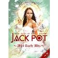 JACK POT 36 ~2016 Early Hits~<完全初回限定生産版>