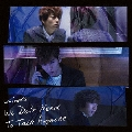 We Don't Need To Talk Anymore [CD+DVD]<初回盤A>