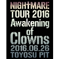 NIGHTMARE TOUR 2016 Awakening of Clowns 2016.06.26 TOYOSU PIT [Blu-ray Disc+ブックレット]<初回生産限定版>