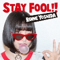 STAY FOOL!!<通常盤>