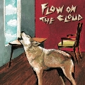 FLOW ON THE CLOUD [CD+DVD]<初回限定盤>
